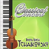 Pyotr Ilyich Tchaikovsky, Classical Concert by Various Artists