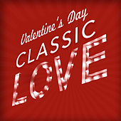 Valentine's Day - Classic Love von Various Artists