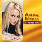 Oot voimani mun de Anna Eriksson