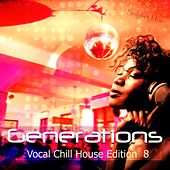 Generation - Vocal Chill House Edition 8 von Various Artists