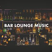 Bar Lounge Music by Various Artists