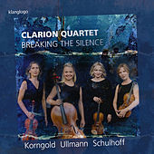 Breaking the Silence by Clarion Quartet
