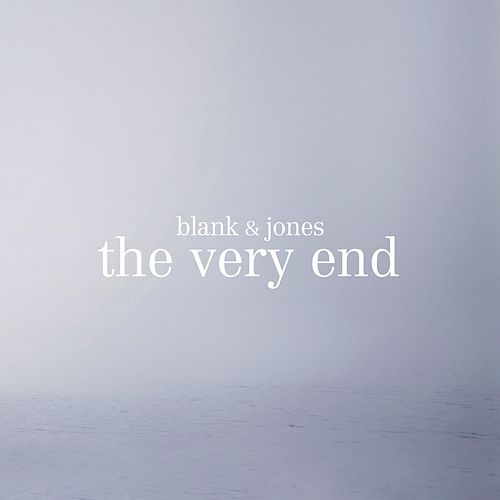 The Very End by Blank & Jones