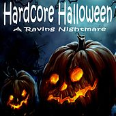 Hardcore Halloween 2017 (A Raving Nightmare) by Various Artists