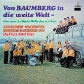 Von Baumberg in die weite Welt - Eine musikalische Weltreise mit dem Akkordeon-Orchester Monheim-Baumberg 1963 de Akkordeon-Orchester Monheim-Baumberg 1963