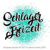 Schlager Freizeit - Die besten Discofox Hits 2017 für deine Fox Party 2018 by Various Artists