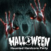 Halloween Haunted Hardcore Party by Various Artists
