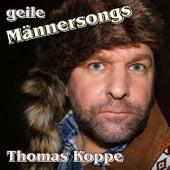 Geile Männersongs von Thomas Koppe