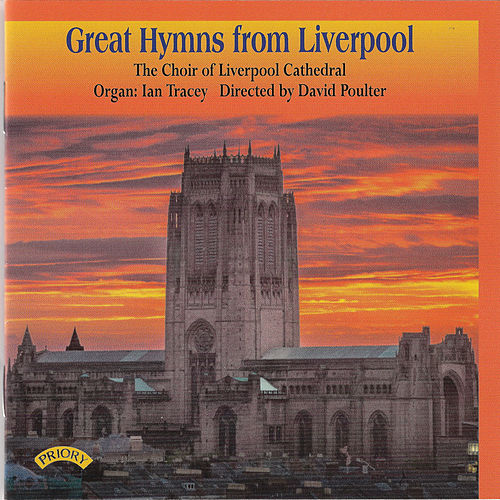 Great Hymns from Liverpool by Liverpool Cathedral Choir
