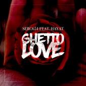 Ghetto Love by Serc651