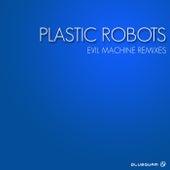 Evil Machine (Remixes) de Plastic Robots