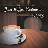 Jazz Coffee Restaurant 2018 by Relaxing Piano Music