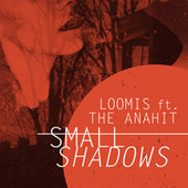 Small Shadows by Loomis