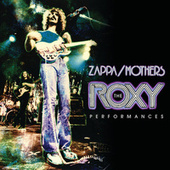 The Roxy Performances (Live) by Frank Zappa