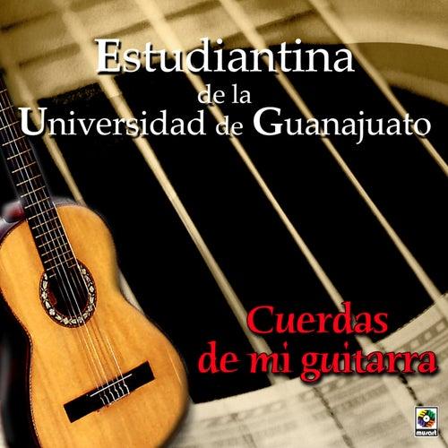 Cuerdas De Mi Guitarra by Estudiantina De La Universidad De Guanajuato