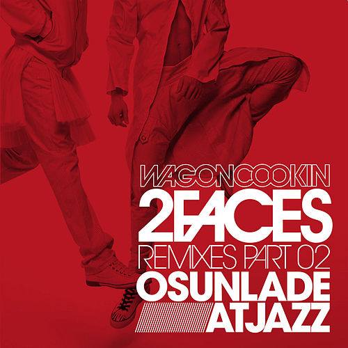 2Faces Remixes Part 2 by Wagon Cookin'
