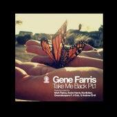 Take me Back Part 1 by Gene Farris