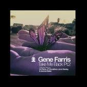 Take me Back Part 2 by Gene Farris