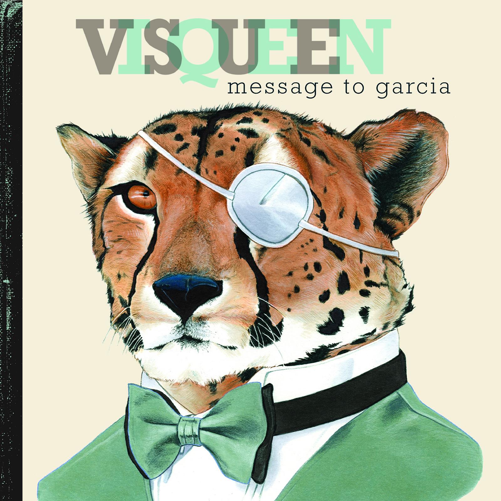 Message To Garcia by Visqueen