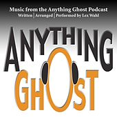 Music from the Anything Ghost Podcast by Lex Wahl