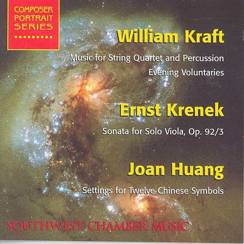 KRAFT, W.: Music for String Quartet and Percussion/ KRENEK, E.: Viola Sonata / HUANG, J.: Settings for 12 Chinese Symbols (Karlin, Schmidt) by Various Artists
