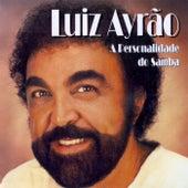 BRAZIL Luiz Ayrao: A Personalidade do Samba de Luiz Ayrão