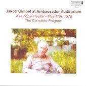 Piano Recital: Gimpel, Jakob - CHOPIN, F. / LISZT, F. / DEBUSSY, C. (Jakob Gimpel at Ambassador Auditorium, 1978) by Jakob Gimpel