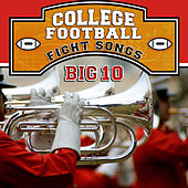College Football Fight Songs: Big 10 by Various Artists