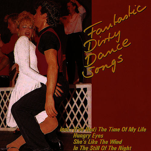 Dirty Dance Songs (Hits From Dirty Dancing) [Tam-Tam Media] by The ...