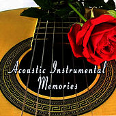 Acoustic Instrumental Memories by The Acoustic Guitar Troubadours