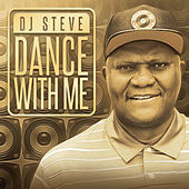 Dance With Me by DJ Steve