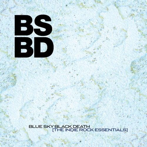The Indie Rock Essentials by Blue Sky Black Death