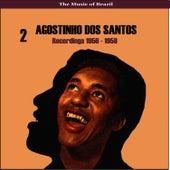 The Music of Brazil / Agostinho dos Santos, Vol. 2 / Recordings 1956 - 1958 by Agostinho dos Santos