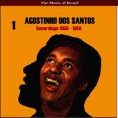 The Music of Brazil / Agostinho dos Santos, Vol. 1 / Recordings 1956 - 1958 by Agostinho dos Santos