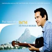 Pra tudo ficar bem von Zé Paulo Becker