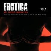 Erotica, Vol. 1 - Zen & Tantra Café - Hot and Sexy lounge music by Ibiza Del Mar