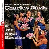 Ray Kinney Presents Charles K. L. Davis At The Royal Hawaiian (Digitally Remastered) by Charles K. L. Davis