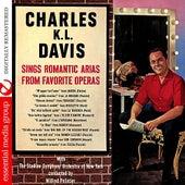 Sings Romantic Arias From Favorite Operas (Digitally Remastered) by Charles K. L. Davis