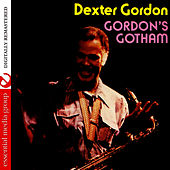 Gordon's Gotham (Digitally Remastered) by Dexter Gordon