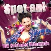 Spot an! Die Schlager Hitparade - Die besten Discofox Hits 2017 für deine Fox Party 2018 by Various Artists