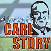A Storied Life by Carl Story