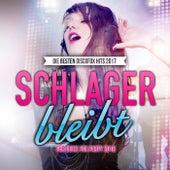 Schlager bleibt - Die besten Discofox Hits 2017 für deine Fox Party 2018 by Various Artists