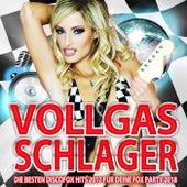 Vollgas Schlager - Die besten Discofox Hits 2017 für deine Fox Party 2018 by Various Artists