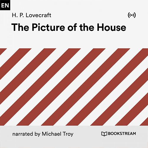 The Picture in the House by H.P. Lovecraft