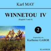 Winnetou IV (Kapitel 3 und 4) von Karl May