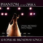 Phantom Of The Opera - Broadway Songs by The O'Neill Brothers
