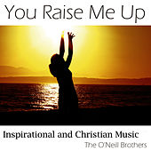 You Raise Me Up by The O'Neill Brothers