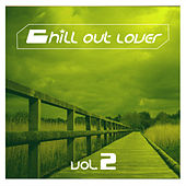 Chill Out Lover Vol. 2 by Various Artists