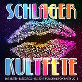 Schlager Kultfete - Die besten Discofox Hits 2017 für deine Fox Party 2018 by Various Artists