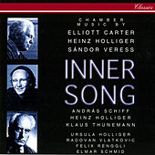 Inner Song - Chamber Music By Carter, Veress & Holliger by Various Artists